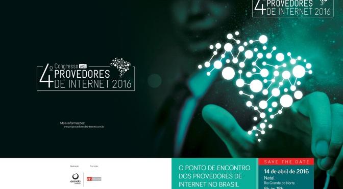 Em abril, Natal reúne especialistas conceituados no 4º Congresso RTI Provedores de Internet
