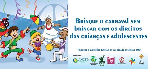 BRINQUE O CARNAVAL SEM BRINCAR COM OS DIREITOS DAS CRIANÇAS E DOS ADOLESCENTES