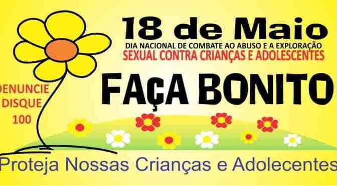 18 DE MAIO: DIA NACIONAL DE COMBATE AO ABUSO E A EXPLORAÇÃO SEXUAL DE CRIANÇAS E ADOLESCENTES