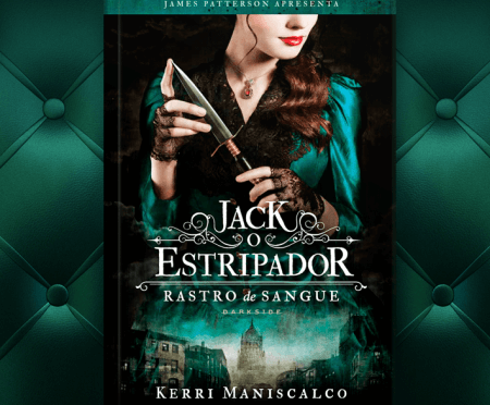 O CONTADOR LEU: JACK, O ESTRIPADOR – RASTRO DE SANGUE, DE KERRI MANISCALCO