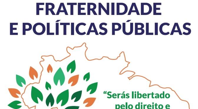 CAMPANHA DA FRATERNIDADE 2019 ABORDA POLÍTICAS PÚBLICAS