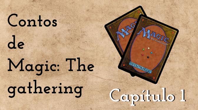 MAGIC THE GATHERING: CAPÍTULO 1 – DRAGÕES E PRÉ-HISTÓRIA