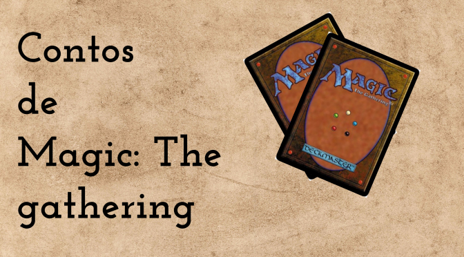 CONTOS DE MAGIC: THE GATHERING (MTG)